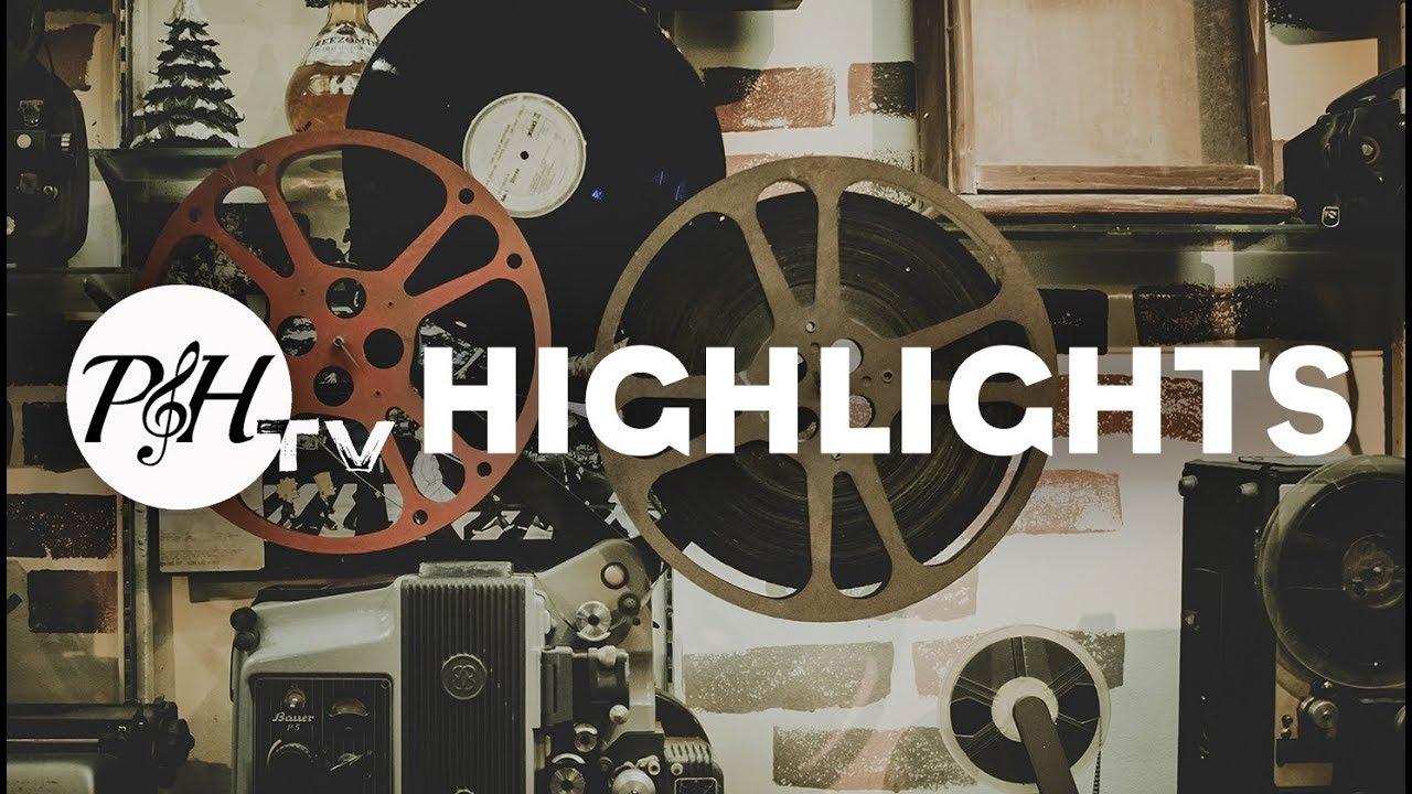 P&H.TV Highlights