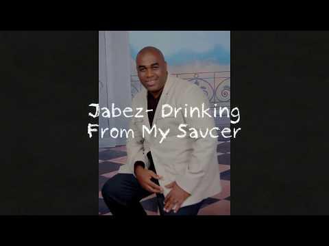 Jabez- Drinking From My Saucer (Lyrics)