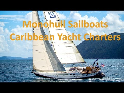 Monohull Sailboat Caribbean Yacht Charters – Best Sailing Vacations