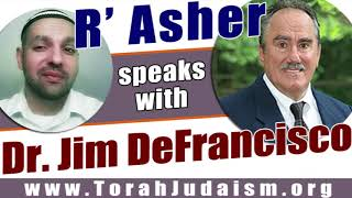 R' Asher speaks with Dr. Jim DeFrancisco