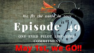 Episode 49 - Two month to go!!!  5/1 Departure from KPAE- Pain Field, WA