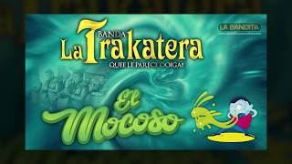 EL MOCOSO | BANDA LA TRAKATERA