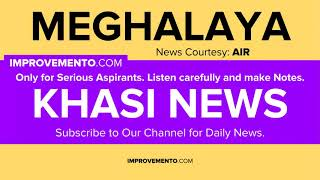 (Khasi) 21 April 2019 Meghalaya News (Current Affairs) AIR