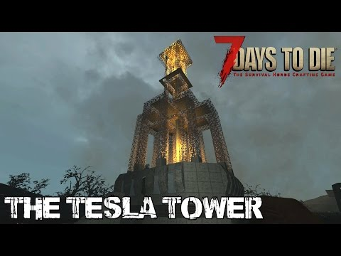7 Days To Die (Alpha 15.2) - The Tesla Tower (Day 363)