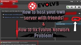 How To Host Servers with Friends And How To Fix Evolve Network Problem! (EvolveHQ)