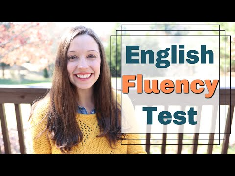 You are FLUENT in English when... [English Fluency TEST]