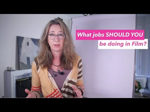 What jobs in film should you be doing?