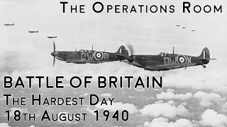 Battle of Britain - The Hardest Day, 18th August 1940 - Time-Lapse