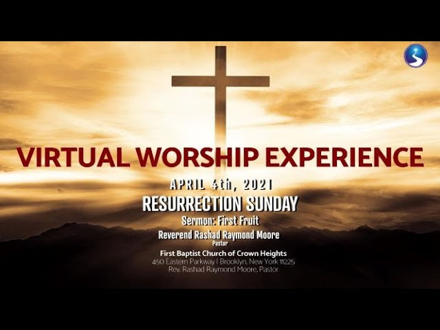 Easter Sunday Virtual Worship Experience | April 4th, 2021 | First Baptist Church of Crown Heights