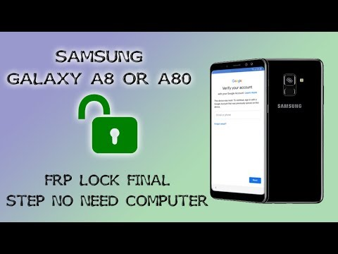 FRP 2019 SAMSUNG GALAXY A8 A80 REMOVE GOOGLE ACCOUNT FINAL SECURITY