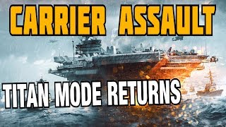 Battlefront News - Carrier Assault | Titan Mode Returns!? [Naval Strike - DLC]