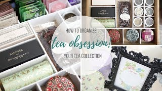 TEA ORGANIZATION IDEAS - KEEP IT PRETTY!