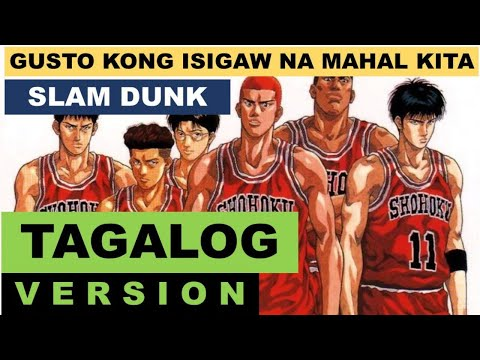 Slam Dunk Opening Tagalog Version (Kimi Ga Suki Da To Sakebitai)