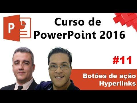 #11 - PowerPoint 2016 - Botões de Ação e Hyperlinks