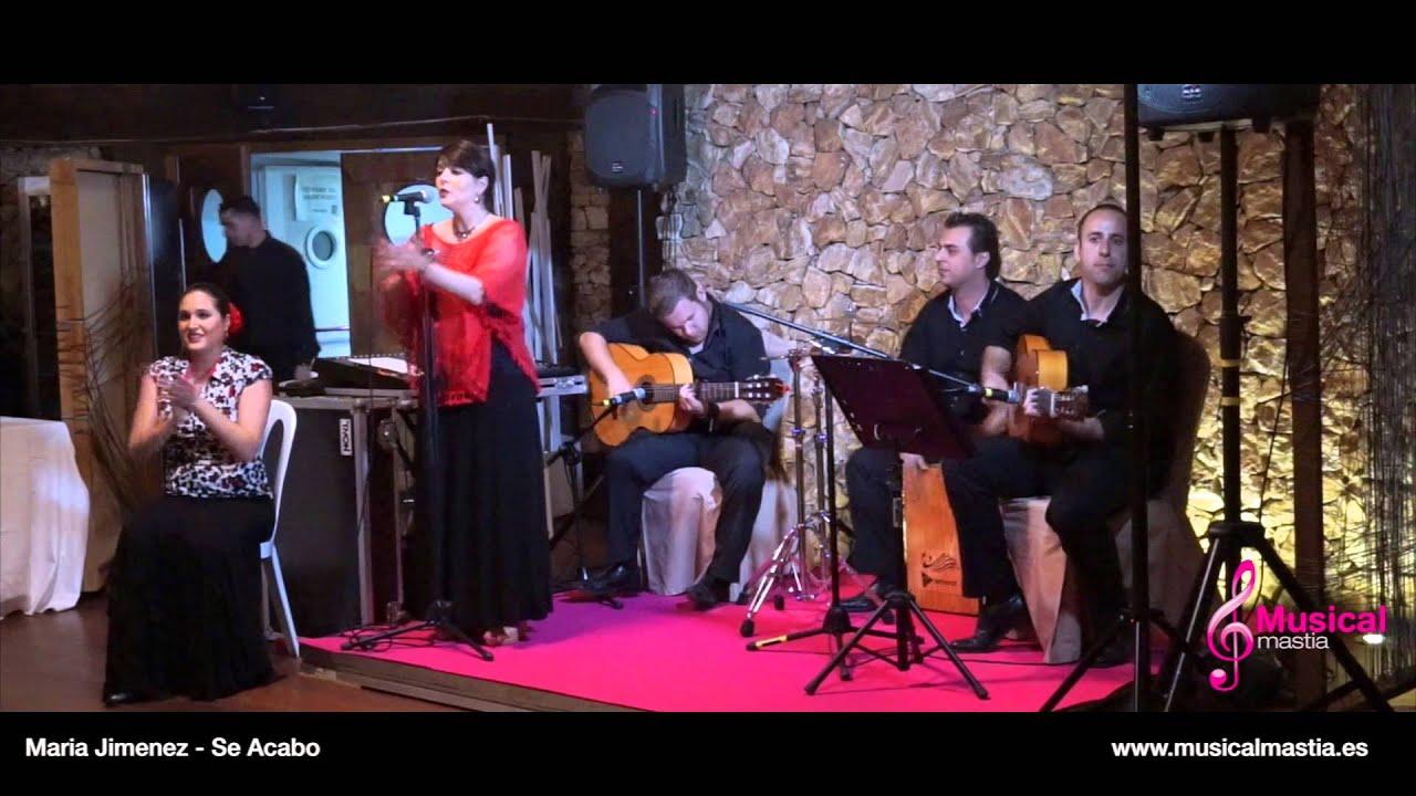 Maria jimenez se acabo grupo flamenco para eventos - Youtube maria jimenez ...