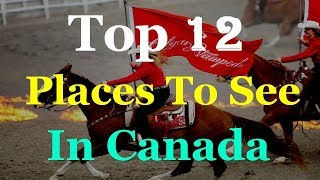 Canada Top 12 Tourist Attractions