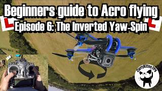 FPV Tutorial: Beginners guide to Acro flying: Episode 6 - The Inverted Yaw-Spin
