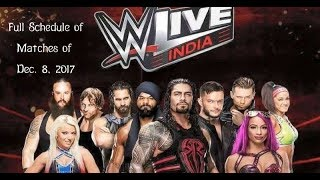 WWE Live in India 2017 - Full Match Schedule of Dec. 8, 2017 WWE Li...