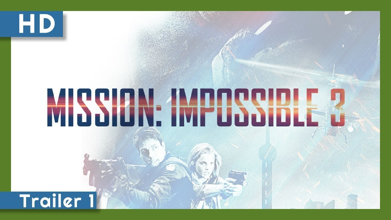 Mission: Impossible III (2006) Trailer 1