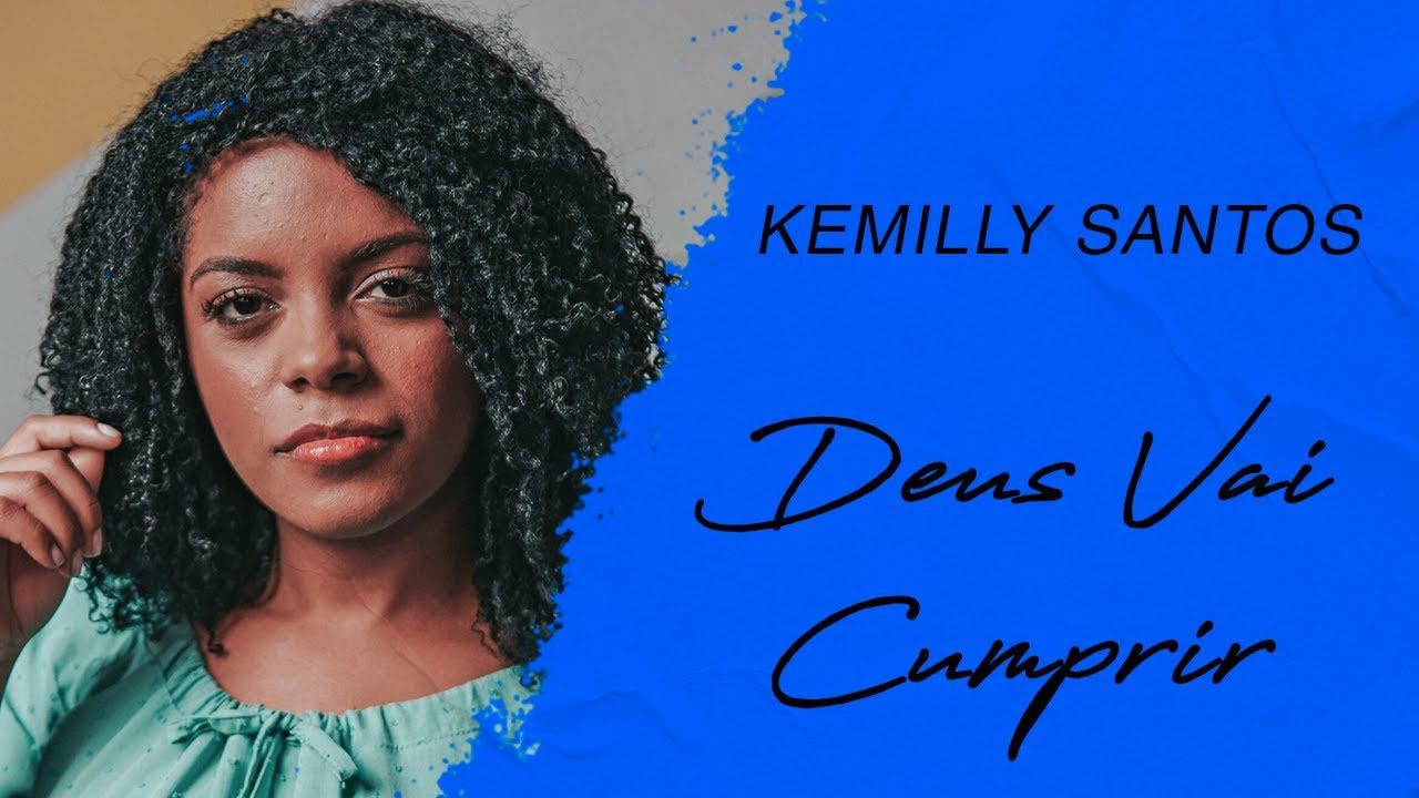 Kemilly Santos   Deus Vai Cumprir (LETRA)