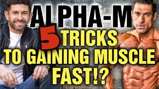 Alpha-M || 5 Ways to Look Muscular REALLY Fast?! ⏲️💪