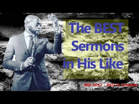 Bishop Eddie Long - The Best Sermons in His Life - BSO Tv Compile