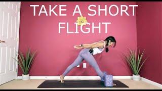 Take A Short Flight - Yoga Flow