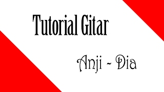 Video Tutorial Gitar Anji Dia | Lengkap + Melodi download MP3, 3GP, MP4, WEBM, AVI, FLV Januari 2018