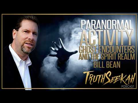 Bill Bean | Paranormal Activity, Ghost Encounters and the Spirit Realm