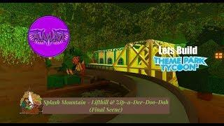 Lets Build TPT2: Mini Disneyland - Splash Mountain - Lifthill and Zip-a-dee-doo-dah (Finale Scene)
