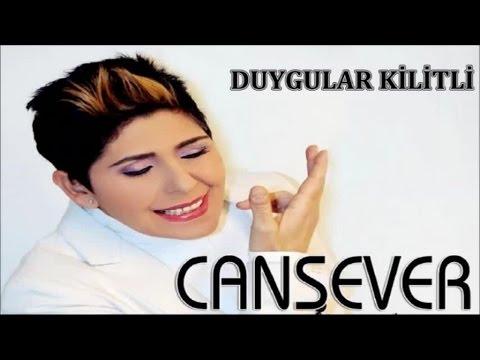 CANSEVER - DUYGULAR KİLİTLİ