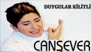Mix - CANSEVER - DUYGULAR KİLİTLİ
