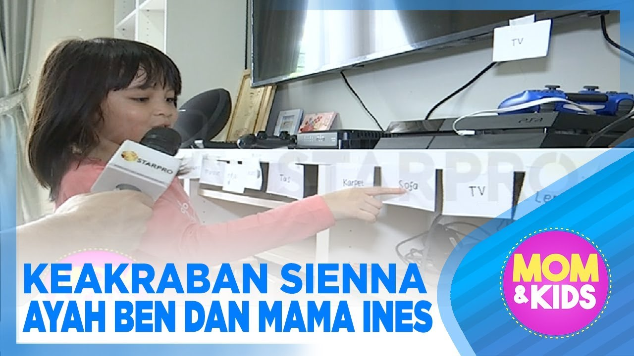 KEAKRABAN SIENNA, AYAH BEN DAN MAMA INES - MOM & KIDS - STARPRO
