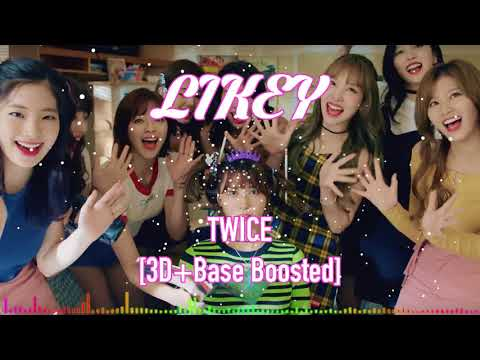 [3D+Base Boosted] Twice - Likey