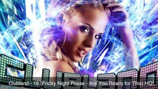 Clubland 18 - Friday Night Posse [Are You Ready for This]