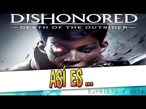 ASÍ ES ... Dishonored | La Muerte del Forastero