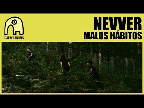 NEVVER - Malos Hábitos [Official]