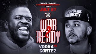 Cortez Vs. Vodka - The Battle Academy Presents