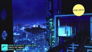 Hook N Sling ft. Karin Park - Tokyo By Night (Axwell Remix) (Danny Howard Premiere)