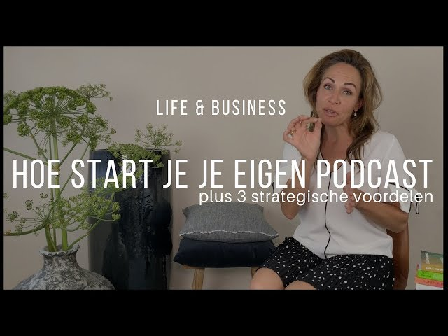 Hoe start je je eigen podcast? | Life & Business afl. 2