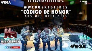 Webos Rebeldes - Código De Honor (Vasito de a Litro) (Estudio 2016)