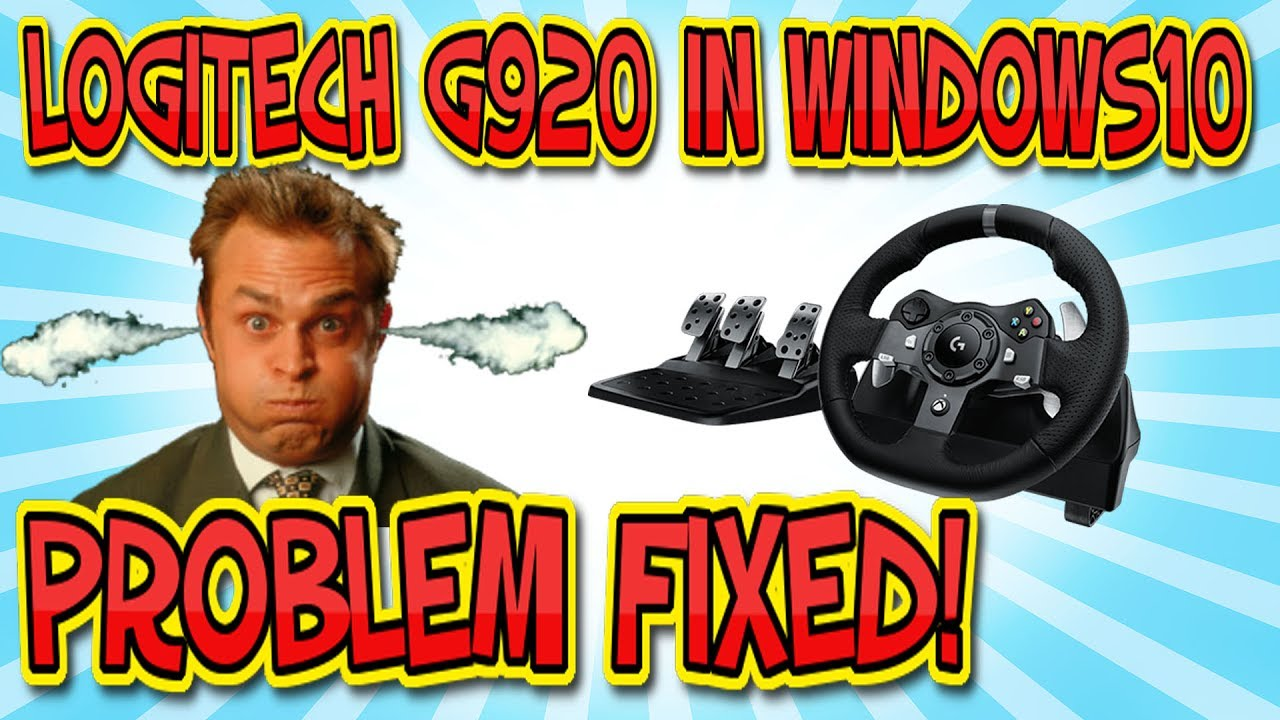 HOW TO FIX THE PROBLEM WITH THE LOGITECH G920 IN WINDOWS10