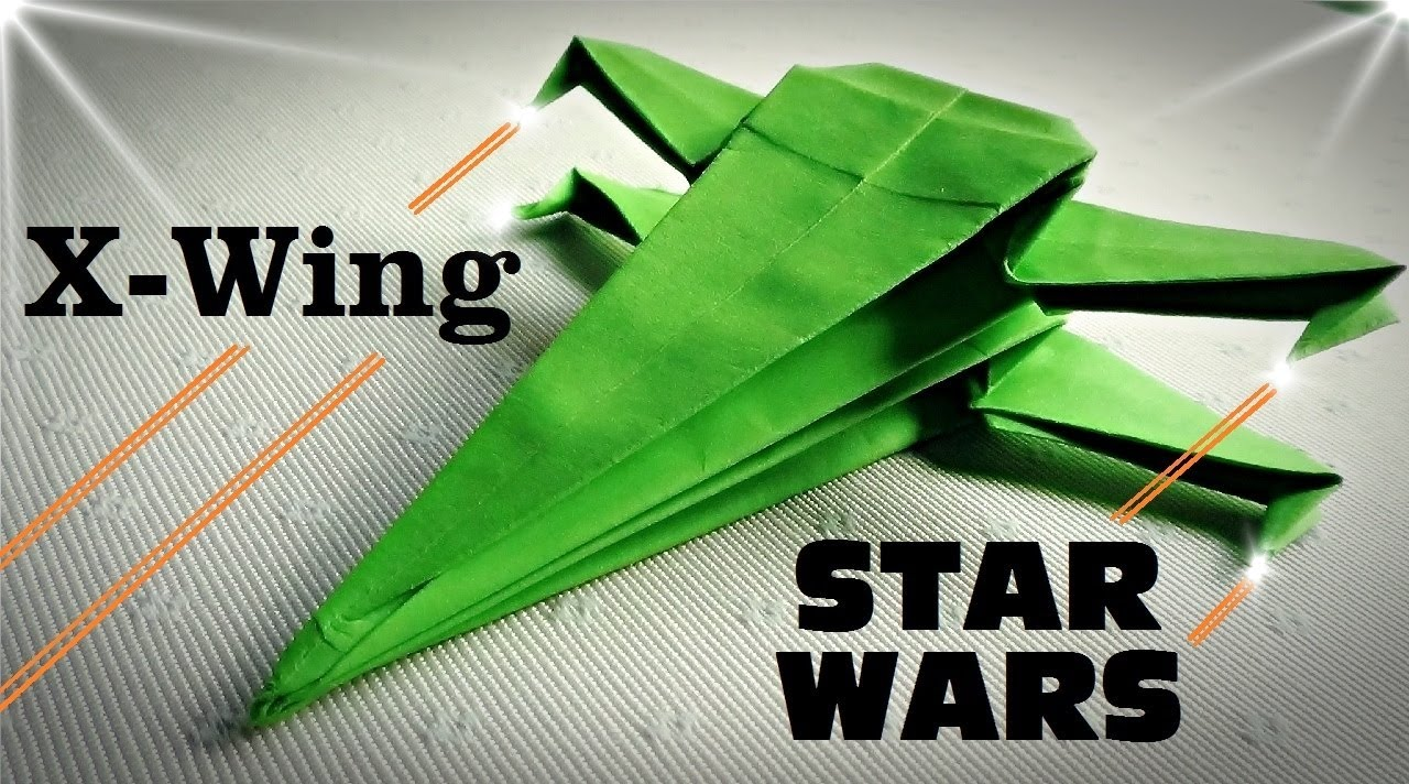 Cmo hacer una Nave XWing  STAR WARS  Origami  YouTube