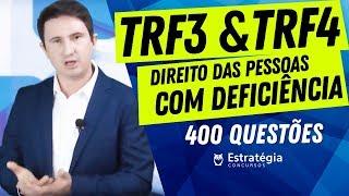 Concurso TRF3 - TRF4: Direito das Pessoas com Deficiência - 400 Questões