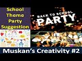 Get Back To School | School Theme Party Ideas | A Unique Party Idea [Hindi]