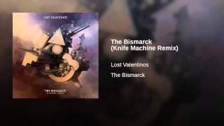 The Bismarck (Knife Machine Remix)