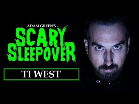 Adam Green's SCARY SLEEPOVER  Episode 2.8: Ti West