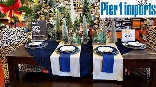 PIER 1 IMPORTS CHRISTMAS DECORATIONS 2019 * SHOP WITH ME