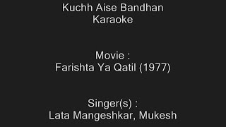 Kuchh Aise Bandhan - Karaoke - Farishta Ya Qatil (1977) - Lata Mangeshkar, Mukesh