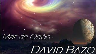 "David Bazo - ""Mar de Orión (Nebula Cluster)"" Music Video"